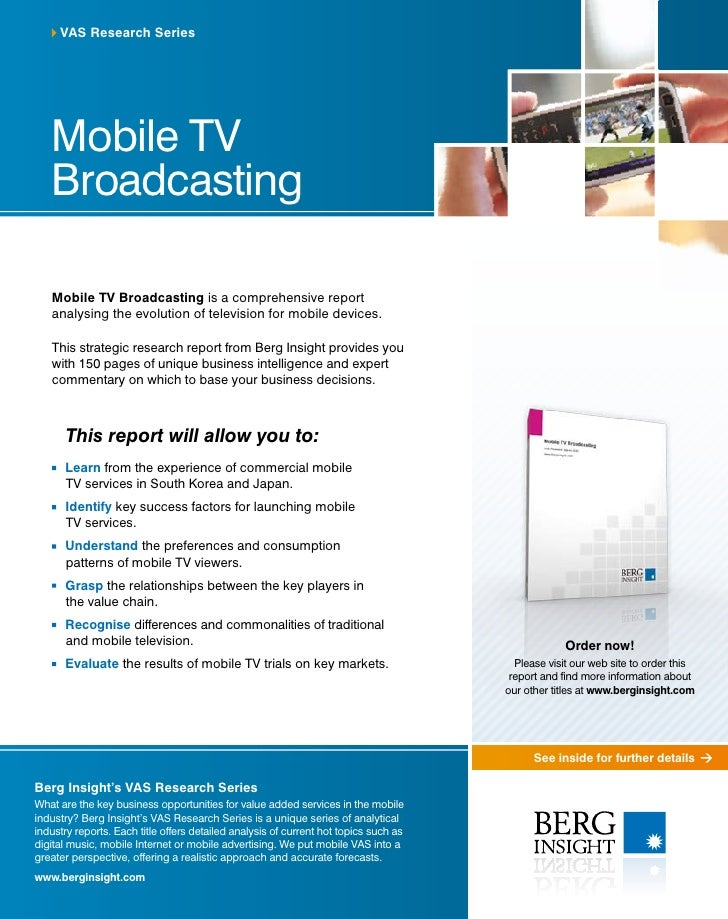 VAS Research Series        Mobile TV    Broadcasting     Mobile TV Broadcasting is a comprehensive report    analysing the...