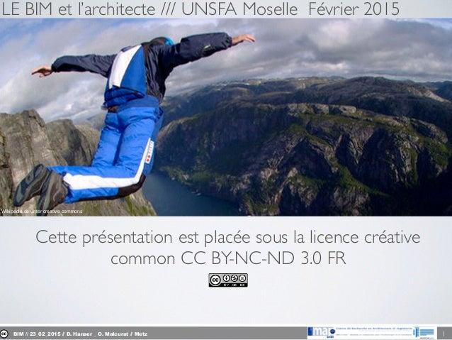 BIM // 23_02_2015 // D. Hanser _ O. Malcurat // Metz 1 LE BIM et l'architecte /// UNSFA Moselle Février 2015 Wikipedia.de ...