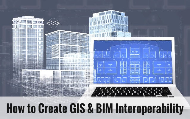 integration of bim and gis Integrating bim and gis for asset management andy chan mhkibim project manager spatial technology limited.