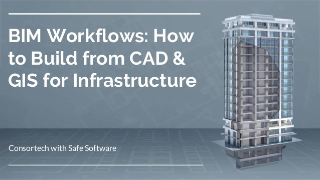 BIM Workflows: How to Build from CAD & GIS for Infrastructure