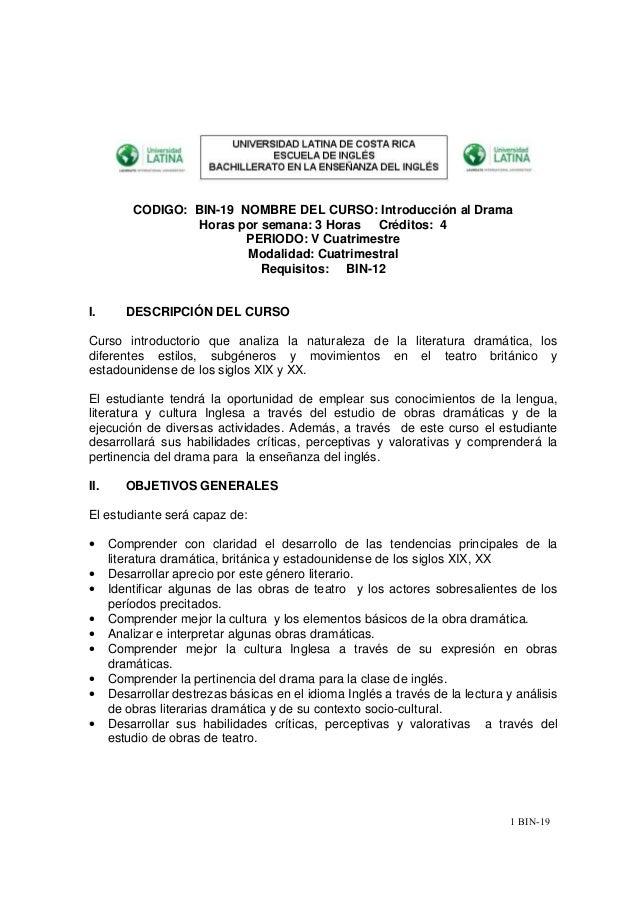 1 BIN-19CODIGO: BIN-19 NOMBRE DEL CURSO: Introducción al DramaHoras por semana: 3 Horas Créditos: 4PERIODO: V Cuatrimestre...