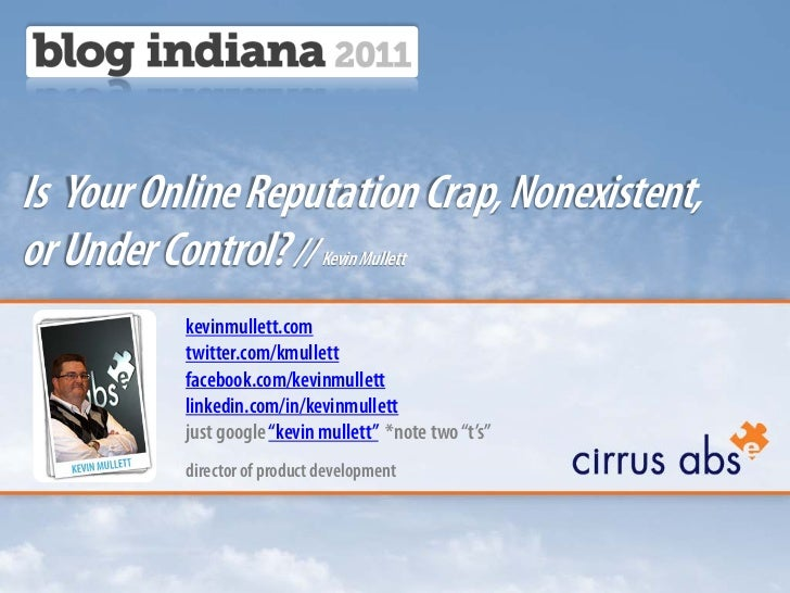 Is Your Online Reputation Crap, Nonexistent,or Under Control? // Kevin Mullett          kevinmullett.com          twitter....