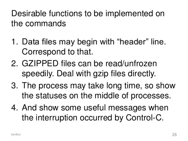 """Desirable functions to be implemented on the commands 1. Data files may begin with """"header"""" line. Correspond to that. 2. G..."""