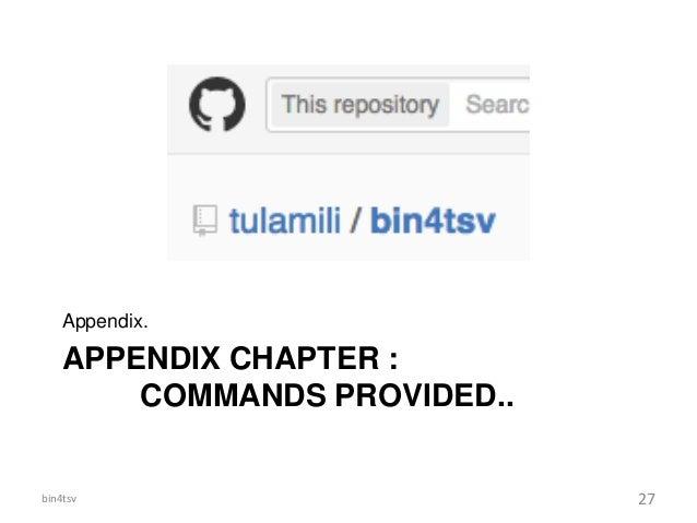APPENDIX CHAPTER : COMMANDS PROVIDED.. Appendix. bin4tsv 27