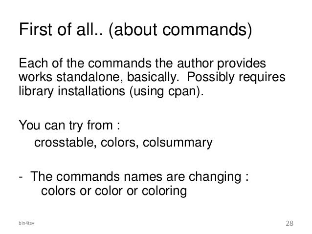 First of all.. (about commands) Each of the commands the author provides works standalone, basically. Possibly requires li...