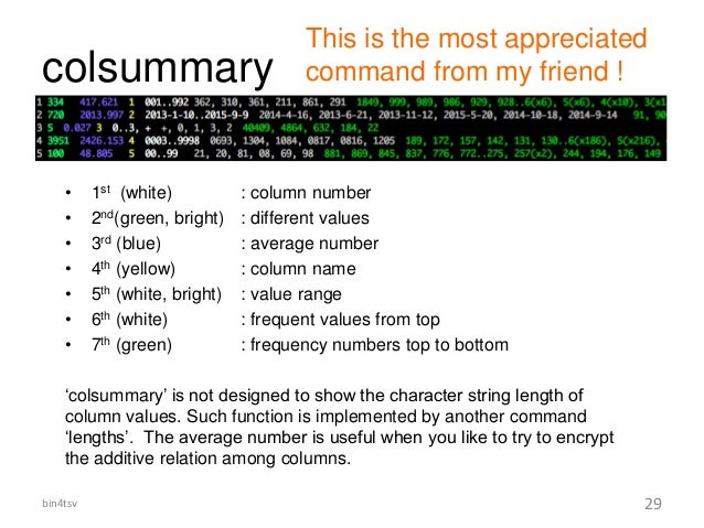 colsummary • 1st (white) : column number • 2nd(green, bright) : different values • 3rd (blue) : average number • 4th (yell...
