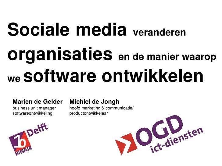 Socialemediaveranderenorganisatiesen de manier waarop we software ontwikkelen<br />Michiel de Jongh<br />hoofd marketing &...