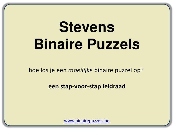 Stevens  Binaire Puzzels  <br />hoe los je een moeilijke binaire puzzel op?<br />een stap-voor-stap leidraad<br />www.bina...