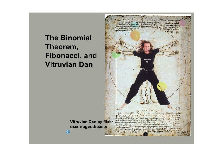The Binomial  Theorem,  Fibonacci, and  Vitruvian Dan           Vitruvian Dan by flickr        user nogoodreason