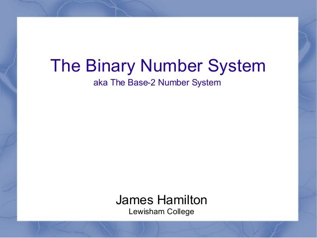 Introduction to the Binary Number System