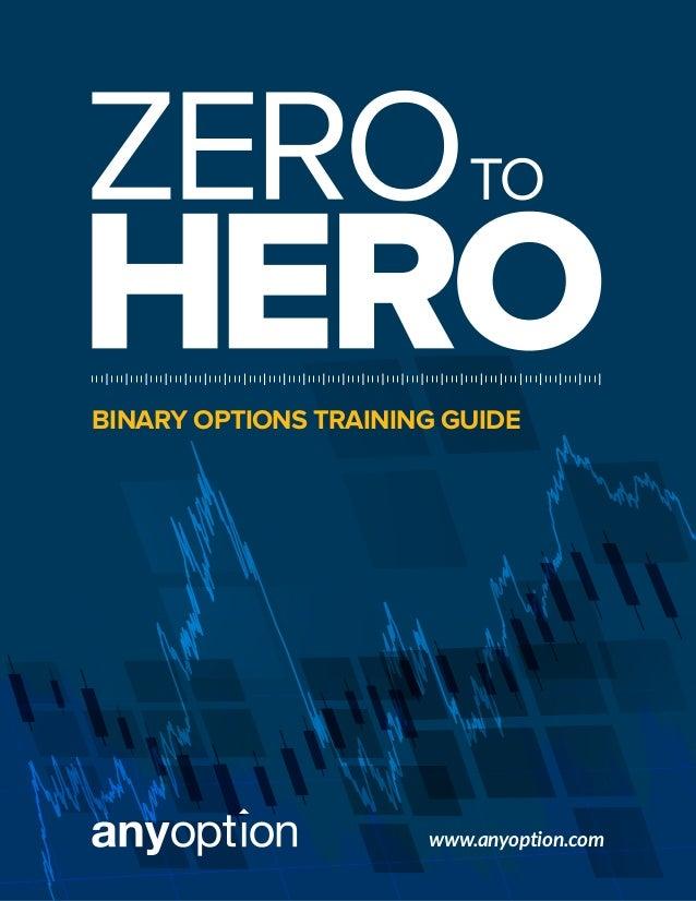 zero to hero complete binary options trading guide rh slideshare net EZ Binary Option Trading Platform Binary Options Trading Signals