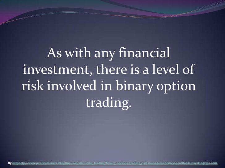 Trading binary options risks