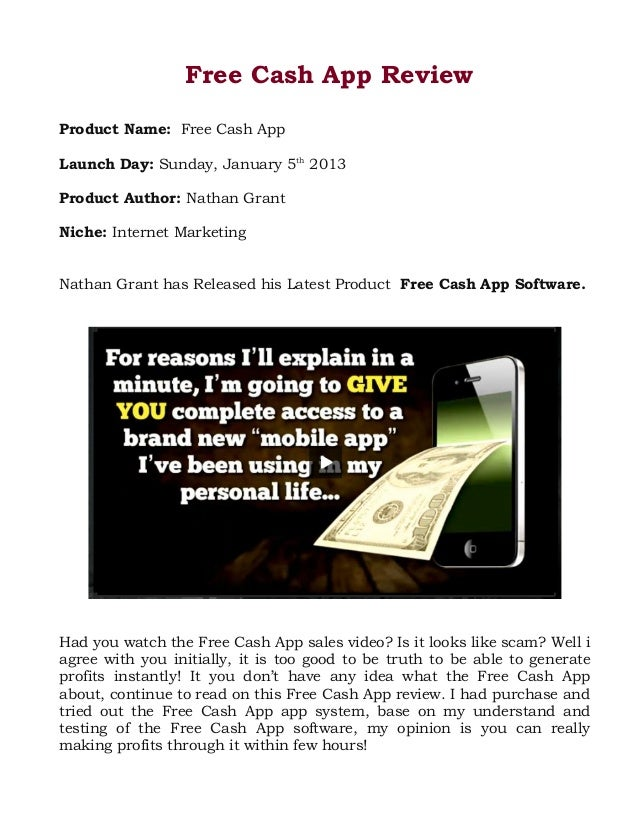 Free Cash App Review Product Name: Free Cash App Launch Day: Sunday, January 5th 2013 Product Author: Nathan Grant Niche: ...