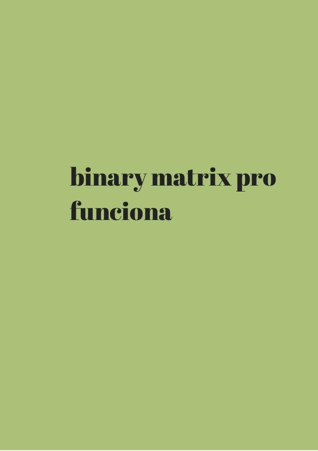 binary matrix pro  funciona