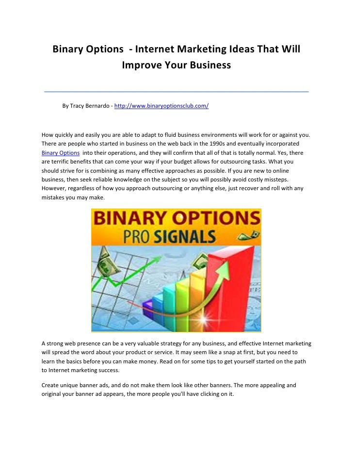 Binary Options - Internet Marketing Ideas That Will                  Improve Your Business _______________________________...