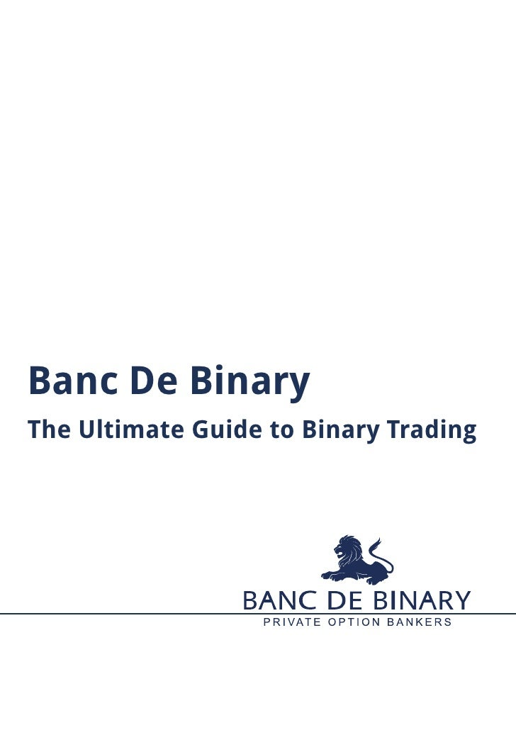 Banc De BinaryThe Ultimate Guide to Binary Trading