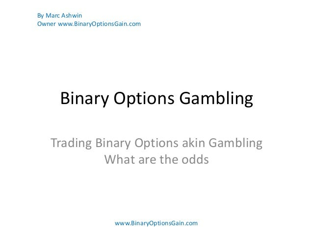 Are Binary Options A Form Of Gambling? | Finance Magnates