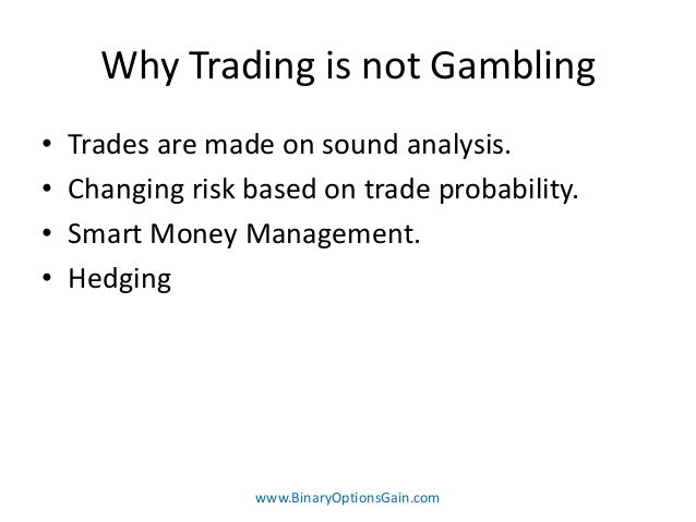 Binary options trading vs gambling