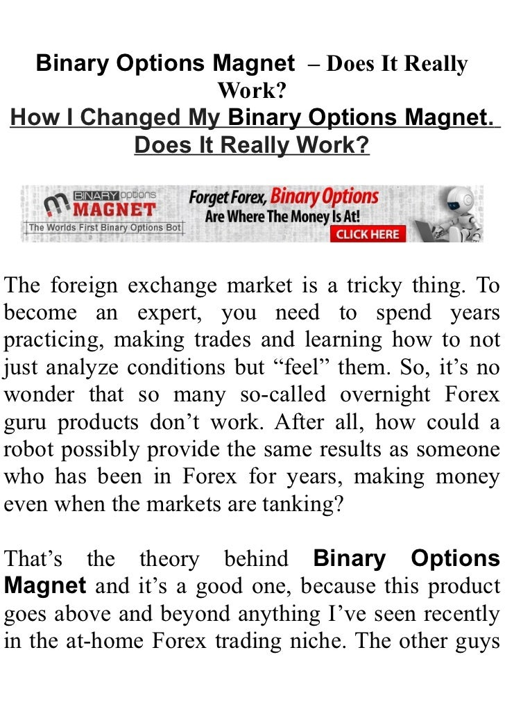 Binary Options Magnet – Does It Really                  Work?How I Changed My Binary Options Magnet.          Does It Real...