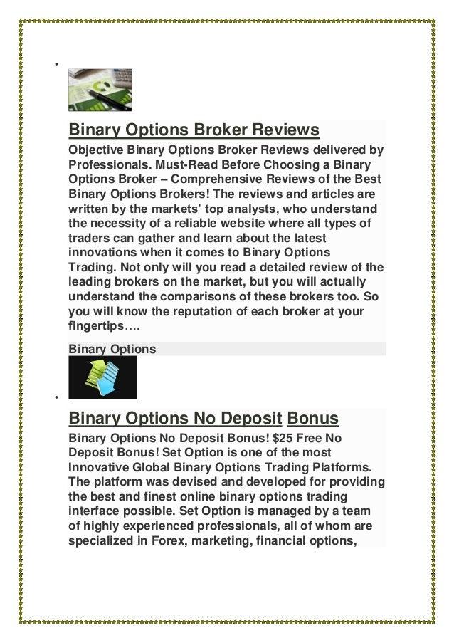  Binary Options Broker Reviews Objective Binary Options Broker Reviews delivered by Professionals. Must-Read Before Choos...