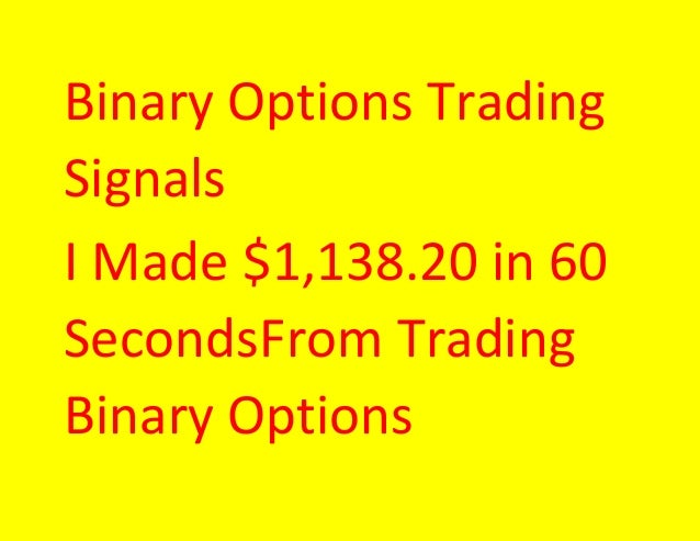 Binary Options Trading Signals I Made $1,138.20 in 60 SecondsFrom Trading Binary Options