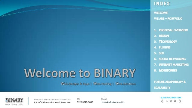EMAILpresales@binary.net.inBINARY IT SERVICES PRIVATE LIMITED4, 810/A, Bhandarkar Road, Pune MHTEL9120-3240-5040www.binary...