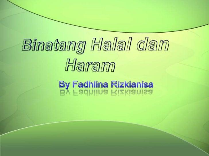 Binatang halal dan haram (Fadhlina Rizkianisa)
