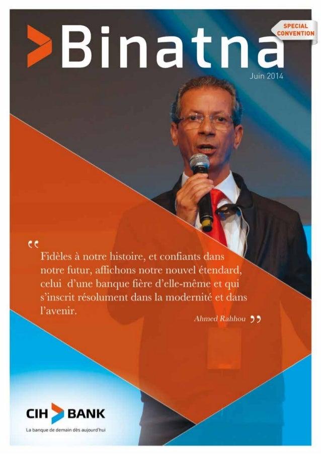 EDITO Le samedi 3 mai 2014, le CIH a rassemblé l'ensemble de ses 1600 collaborateurs au cœur de Casablanca, Place Nevada, ...