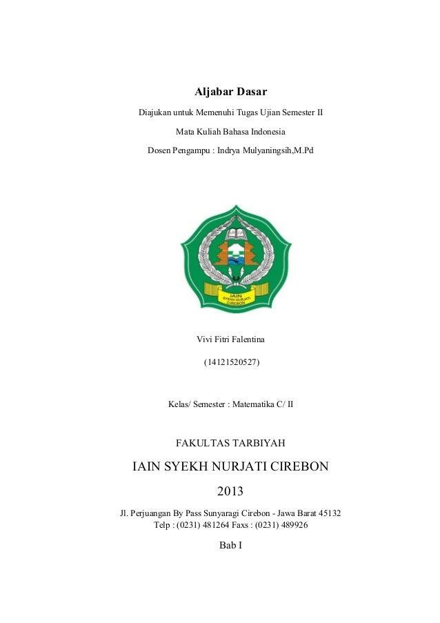Aljabar DasarDiajukan untuk Memenuhi Tugas Ujian Semester IIMata Kuliah Bahasa IndonesiaDosen Pengampu : Indrya Mulyanings...