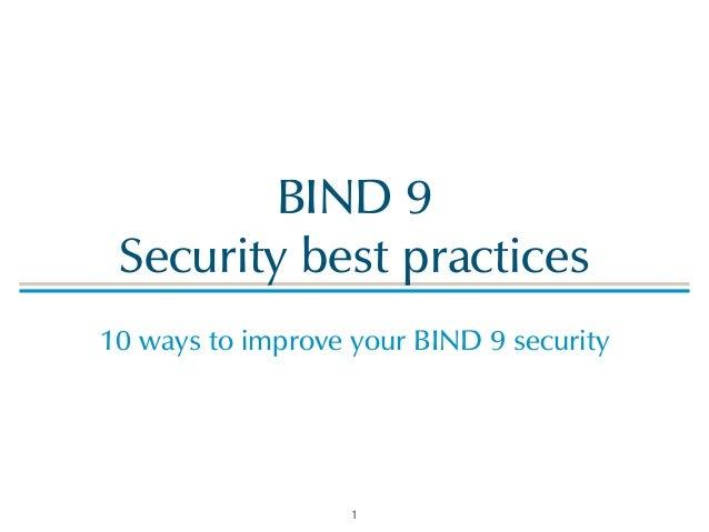 BIND 9 Security best practices ! 10 ways to improve your BIND 9 security 1