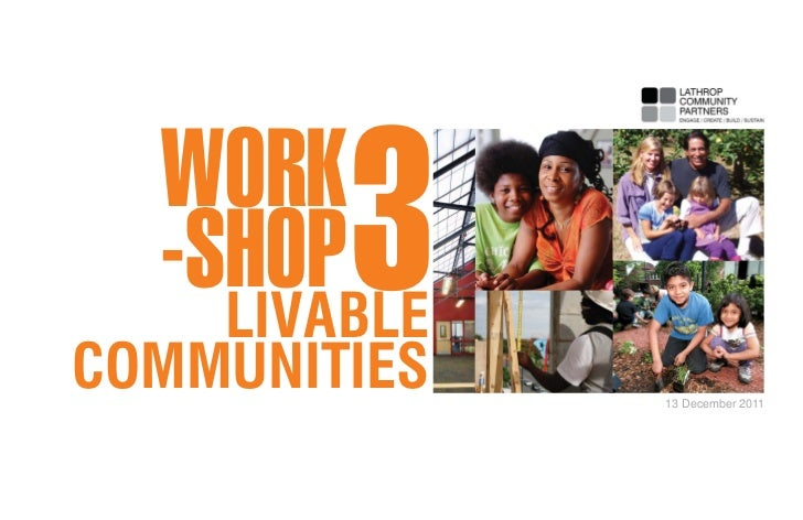 WORK  -SHOP 3    LIVABLECOMMUNITIES   13 December 2011