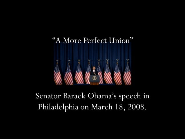 """A More Perfect Union""  Senator Barack Obama's speech in  Philadelphia on March 18, 2008."