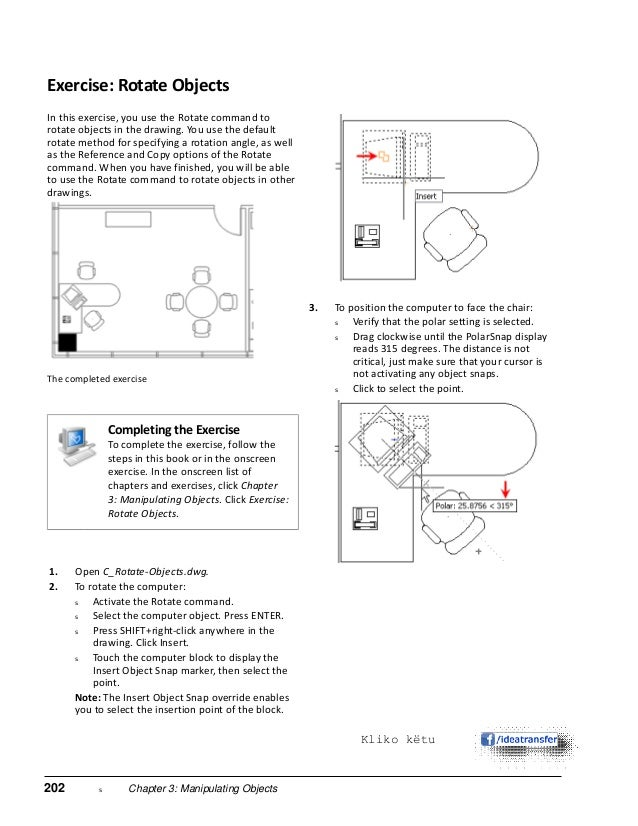 202 s Chapter 3: Manipulating Objects Exercise: Rotate Objects In this exercise, you use the Rotate command to rotate obje...