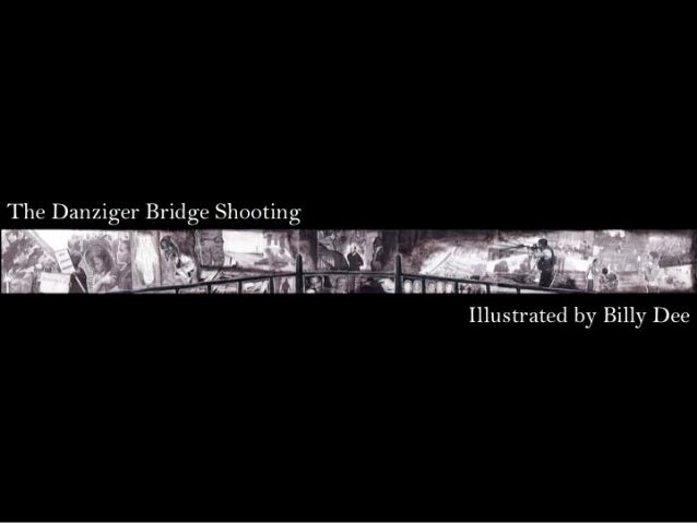 The Danziger Bridge Shooting by Billy Dee