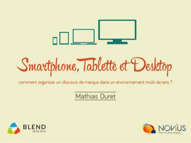 Smartphone, Tablette et Desktop : comment organiser un discours de marque dans un environnement multi-écrans ?
