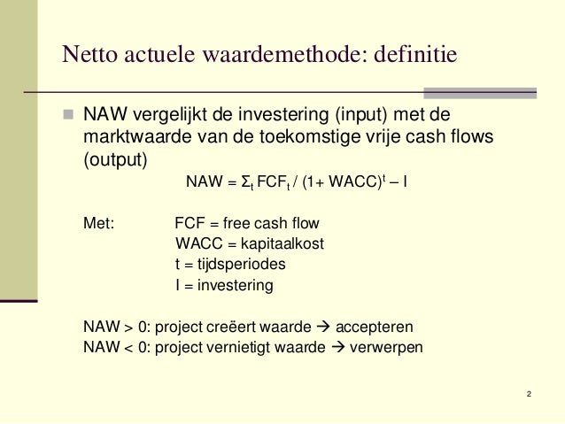 Wat behelst de netto contante waarde-methode?