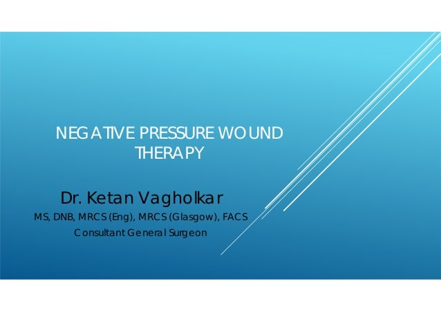 Negative pressure wound therapy: A promising weapon in the