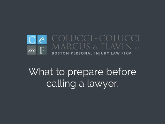 What to prepare before calling a lawyer.