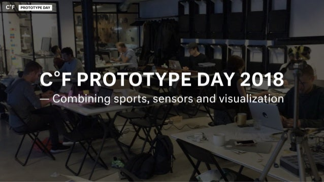 C°F Prototype Day 2018