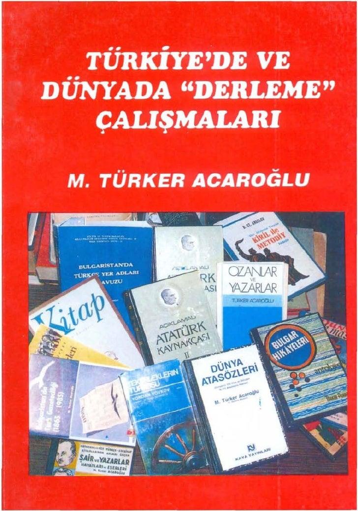 """..   .         .. TURKIYE'DE VE DUNYADA """"DERLEME""""   ÇALIŞMALARI"""