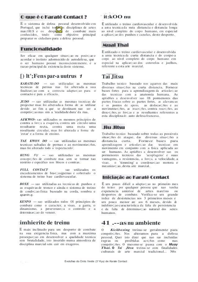 E o sistema de defesa pessoal desenvolvido emPortugal, que inclui todas as disciplinas de artesmarc18J.S e os desportos de...