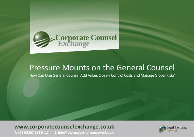 www.corporatecounselexchange.co.uk T: +44 (0)207 368 9417 E: info@thelegalexchangenetwork.com Legal Exchange Network Press...