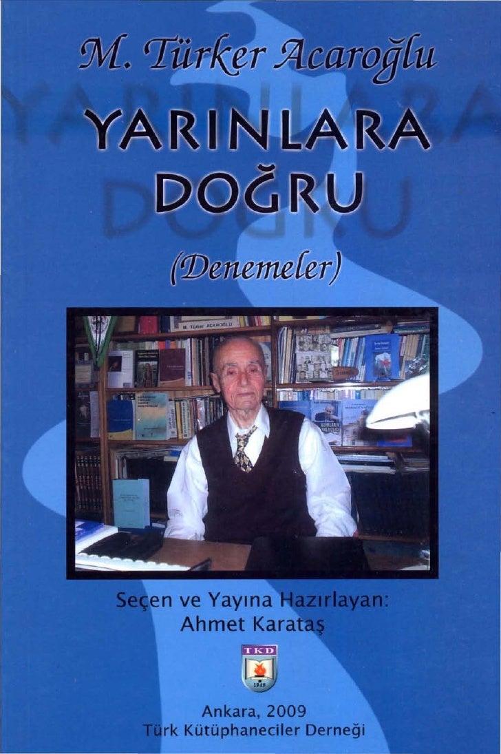 M. rrür/(çr .9Lcaroğ{u YARINLARA   DOGRU        ('Denemekr)       Seçen ve Yayına Hazırlayan:         Ahmet Karataş       ...