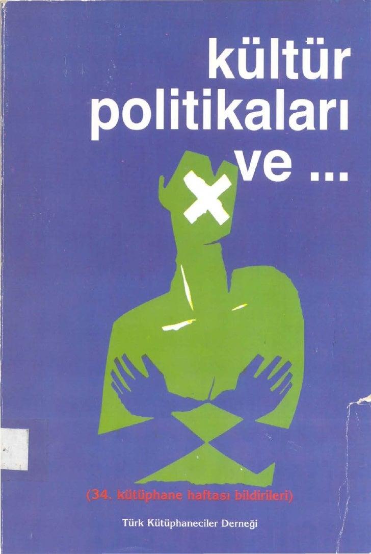Kültür    Politikaları Ve...       34. Kütüphane             Haftası            Bildirileri  (30 Mart-S Nisan 1998, Ankara...