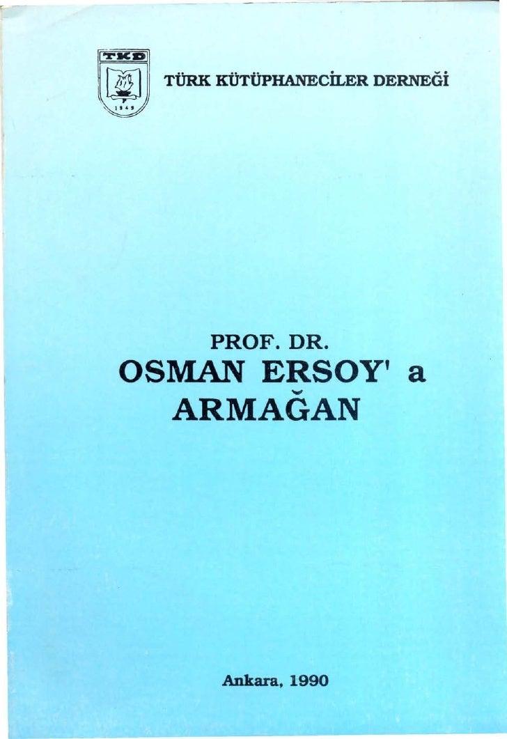 ITiCD!  ~~       TÜRK   KÜTÜPHANECİLERDERNEÖİ                 PROF. DR.   OSMAN ERSOY' a              -          ARMAGAN  ...