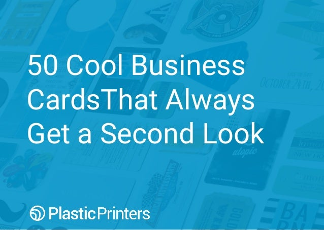 50 Cool Business CardsThat Always Get a Second Look