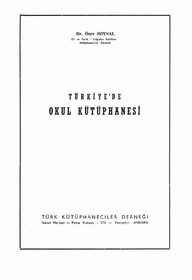 Dr. Özer SOYSAL                  Dil ve Tarih • Coğrafya Fakültesi                        Kütüphanecilik Kürsüsü          ...