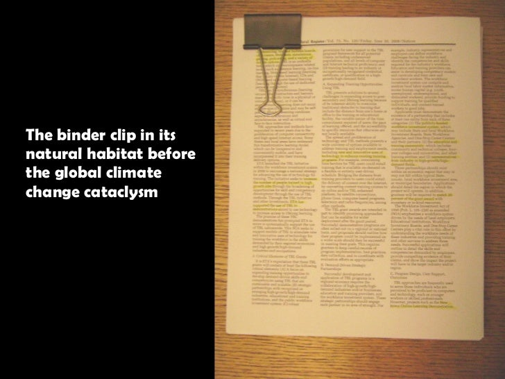 The binder clip in its  natural habitat before  the global climate  change cataclysm