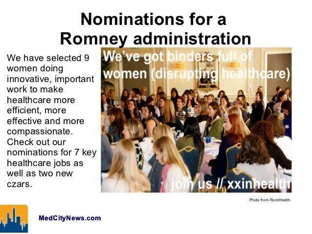 Nominations for a            Romney administrationWe have selected 9women doinginnovative, importantwork to makehealthcare...