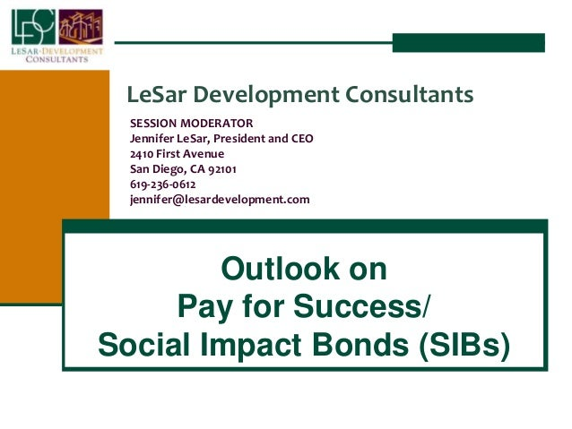 LeSar Development Consultants SESSION MODERATOR Jennifer LeSar, President and CEO 2410 First Avenue San Diego, CA 92101 61...